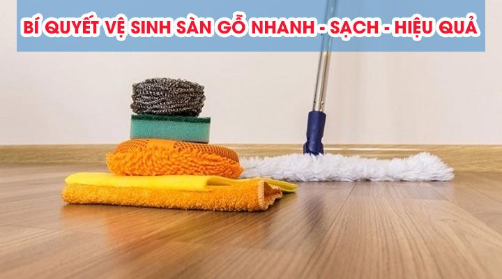 Bí quyết vệ sinh sàn gỗ nhanh sạch và hiệu quả