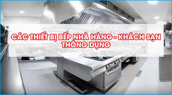 Các thiết bị bếp nhà hàng thông dụng
