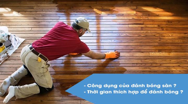 Nên đánh bóng sàn gỗ để đem lại hiệu quả về độ bóng và độ bền của sàn gỗ