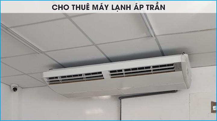 Cho thuê máy lạnh áp trần