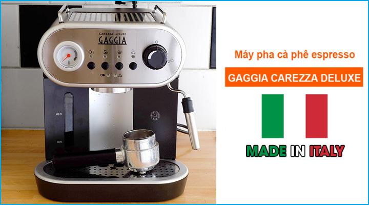 Máy pha cà phê Gaggia Carezza Deluxe có xuất từ Ý với sản phẩm có chất lượng cao