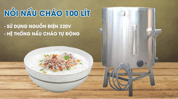 Nồi nấu cháo 100L có hệ thống nấu cháo hiện đại và tiết kiệm điện