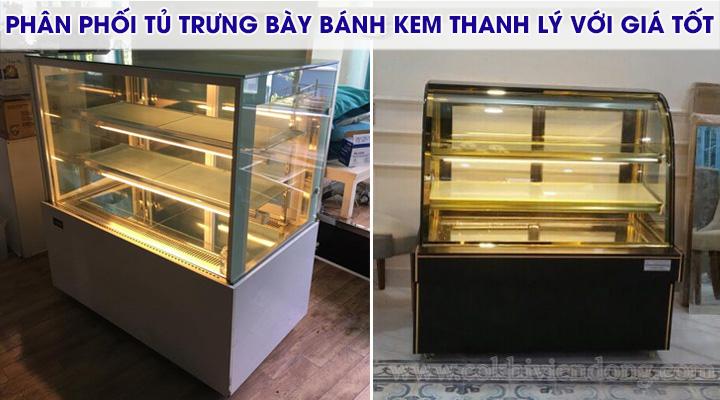 Phân phối tủ trưng bày bánh kem thanh lý có giá tốt
