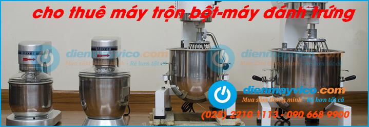 Cho thuê máy trộn bột, máy đánh trứng công nghiệp