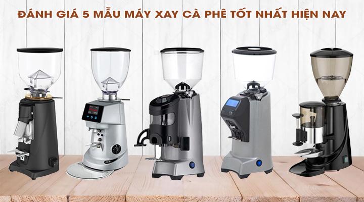 Đánh giá 5 máy xay cà phê tốt nhất hiện nay